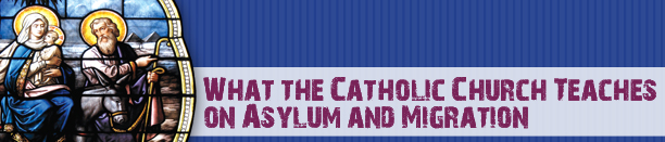 What the Catholic Church Teaches on Asylum and Migrationl button